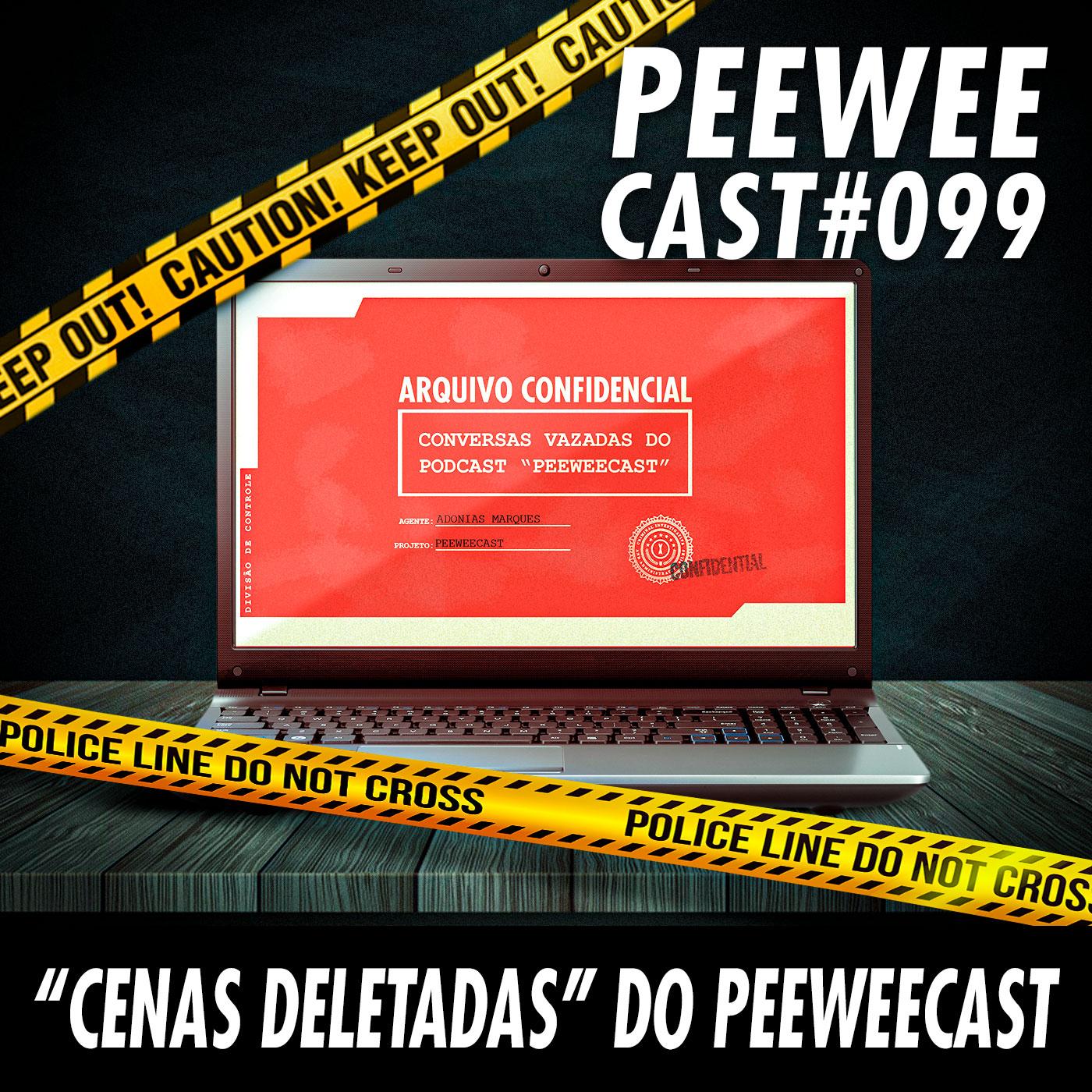 """PWC99 – """"CENAS DELETADAS DO PEEWEECAST"""""""