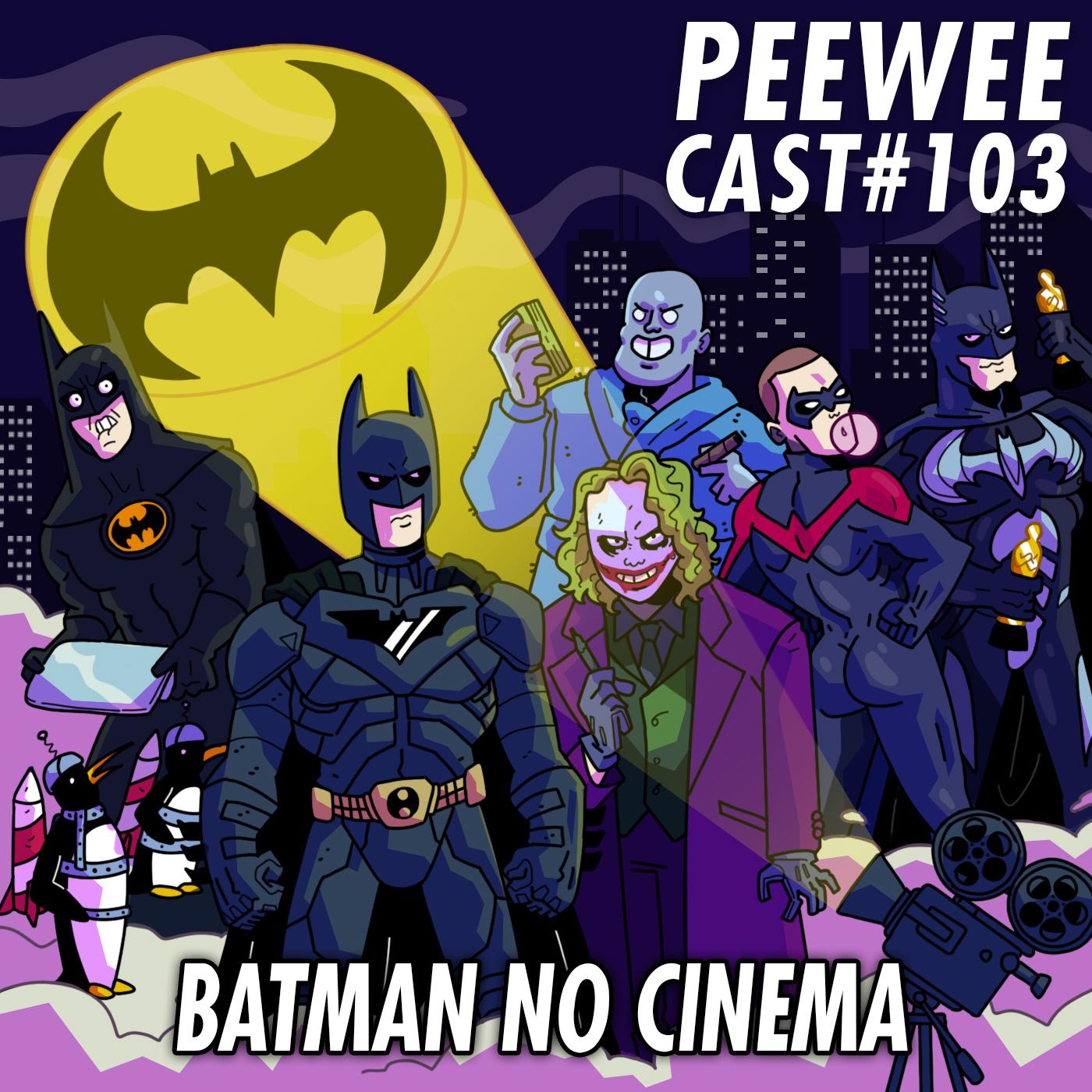 PWC103 – Os BONS (e os PÉSSIMOS) filmes do BATMAN!